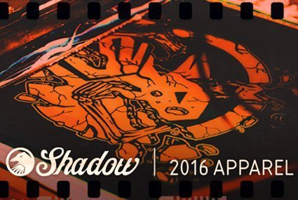 Shadow 2016 Apparel & Catalog Out Now