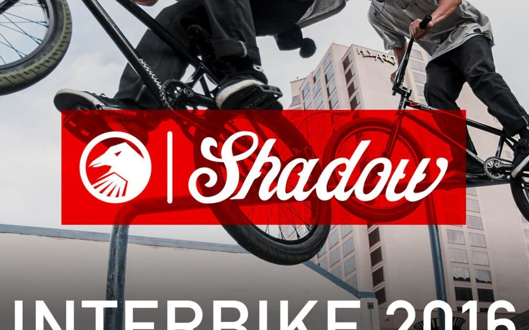Shadow Interbike 2016 Booth #5110
