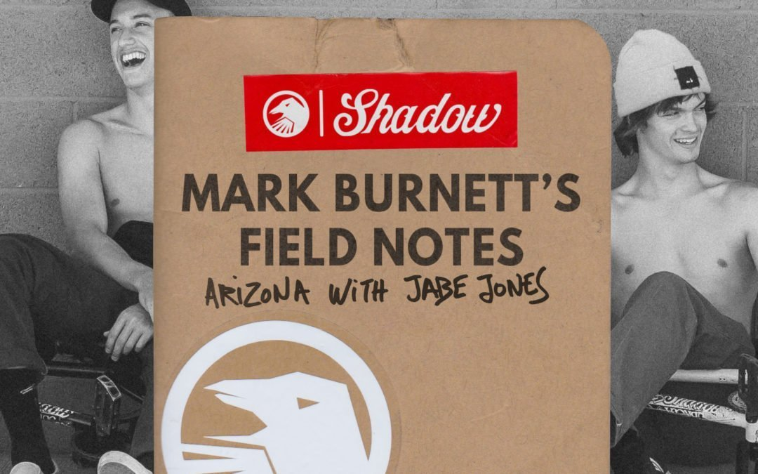 Mark Burnett's Field Notes: Arizona with Jabe Jones