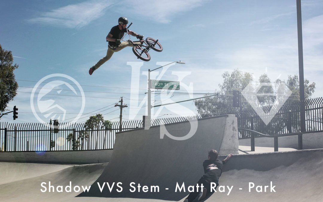 Matt Ray – VVS Stem – Park Edit