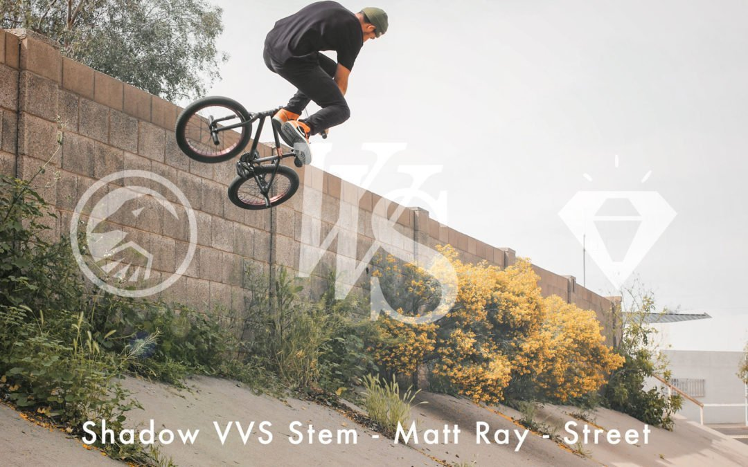 Matt Ray – VVS Stem – Street Edit