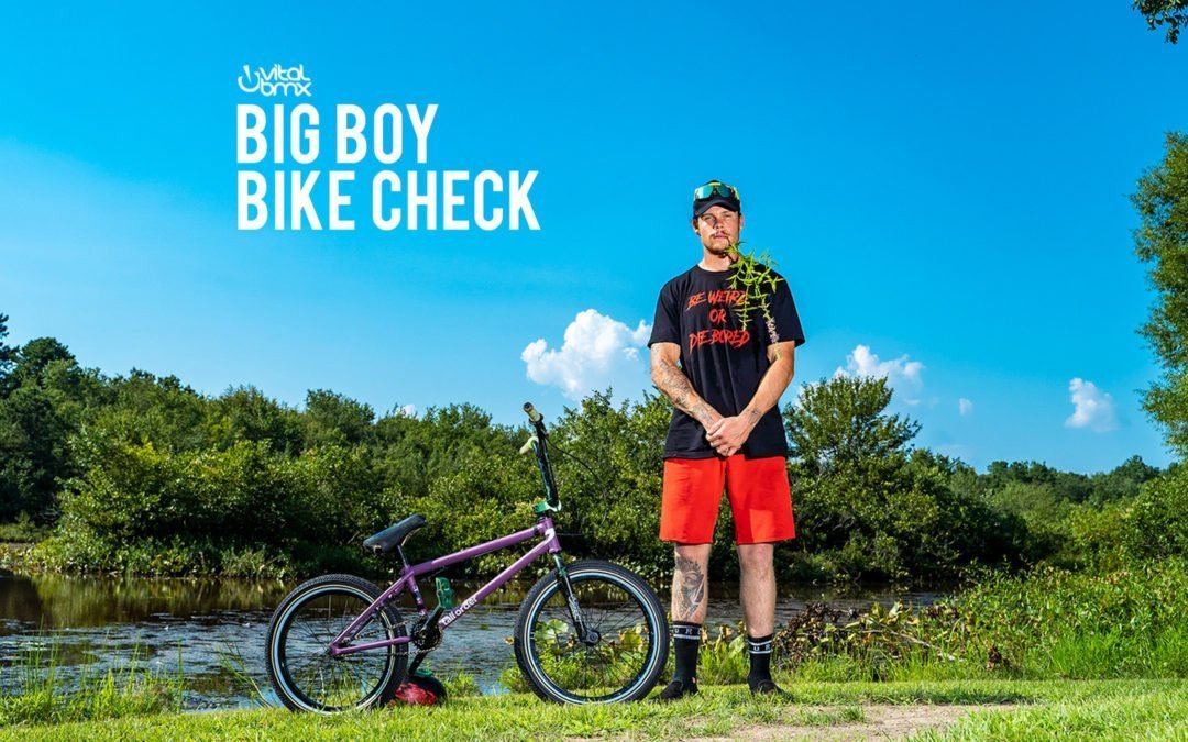 Big Boy Bike Check Via Vital BMX
